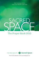 Sacred Space : The Prayer Book 2015 - The Irish Jesuits