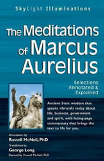 Meditations of Marcus Aurelius : Selections Annotated and Explained - Marcus Aurelius