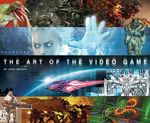 The Art of the Video Game - Josh Jenisch