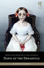 Pride And Prejudice And Zombies : Dawn Of The Dreadfuls :  Dawn of the Dread - Steve Hockensmith