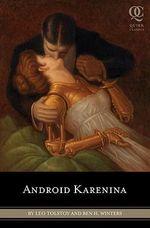 Android Karenina : Quirk Classics - Leo Tolstoy