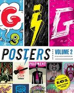Gig Posters: Volume 2 : Rock Show Art of the 21st Century - Clay Hayes