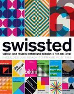 Swissted : Vintage Rock Posters Remixed and Reimagined - Mike Joyce