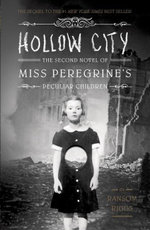Hollow City : The Second Novel of Miss Peregrine's Peculiar Children - Ransom Riggs