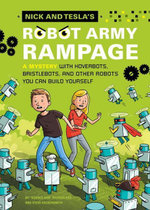 Nick and Tesla's Robot Army Rampage : A Mystery with Hoverbots, Bristle Bots, and Other Robots You Can Build Yourself - Bob Pflugfelder