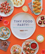 Tiny Food Party! : Bite-Size Recipes for Miniature Meals - Fisher Teri Lyn Park Jenny
