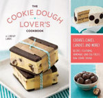 The Cookie Dough Lover's Cookbook : Cookies, Cakes, Candies, and More - Lindsay Landis