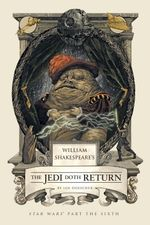 William Shakespeare's The Jedi Doth Return : Star Wars Part the Sixth  - Ian Doescher