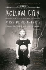 Hollow City : Miss Peregrine's Peculiar Children : Book 2 - Ransom Riggs