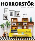 Horrorstor : A Novel - Grady Hendrix