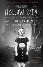 Hollow City : The Second Novel of Miss Peregrine's Children - Ransom Riggs