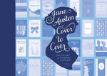 Jane Austen Cover to Cover : 200 Years of Classic Book Covers - Margaret C. Sullivan