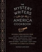 The Mystery Writers of America Cookbook : Wickedly Good Meals and Desserts to Die for - Kate White