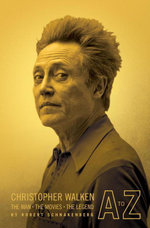 Christopher Walken A to Z : The Man, the Movies, the Legend - Robert Schnakenberg