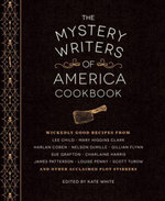 The Mystery Writers of America Cookbook : Wickedly Good Meals and Desserts to Die For