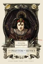 William Shakespeare's The Phantom Menace : Star Wars Part The First - Ian Doescher