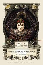William Shakespeare's the Phantom Menace - Ian Doescher