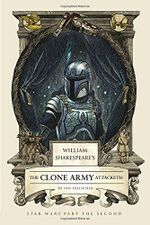 William Shakespeare's Attack of the Clones - Ian Doescher
