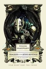 William Shakespeare's Tragedy of the Sith's Revenge : Star Wars Part the Third - Ian Doescher