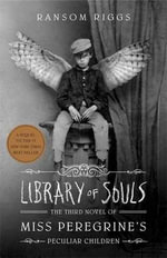 Library Of Souls The Third Novel of Miss Peregrine's Peculiar Chi - Ransom Riggs