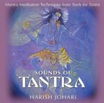 Sounds of Tantra : Mantra Meditation Techniques from Tools for Tantra - Harish Johari