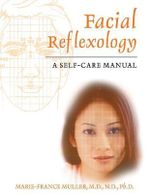 Facial Reflexology : A Self-care Manual - Marie-France Muller