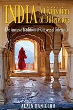 India : The Ancient Tradition of Universal Tolerance - Alain Danielou
