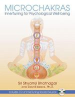 Microchakras : Techniques for Inner Tuning - Sri Shyamji Bhatnagar
