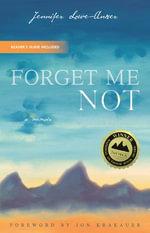 Forget Me Not : A Memoir - Jennifer Lowe-Anker