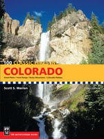 100 Classic Hikes in Colorado, 3rd Edition : Great Plains, Front Range, Rocky Mountains, Colorado Plateau - Scott S. Warren
