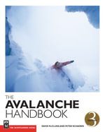 The Avalanche Handbook, 3rd Ed - David McClung