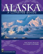 Alaska : A Climbing Guide - Colby Coombs