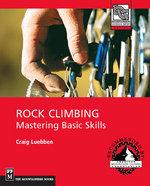 Rock Climbing : Mastering Basic Skills - Craig Luebben