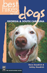 Best Hikes with Dogs : Georgia and South Carolina - Steve Goodrich