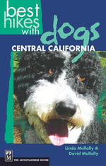 Best Hikes with Dogs : Central California - Linda Mullally