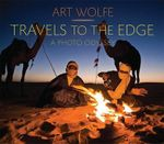 Travels to the Edge : The Best 100 Images - Art Wolfe