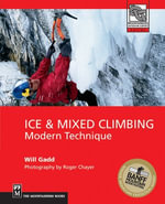 Ice and Mixed Climbing : Modern Technique - Will Gadd