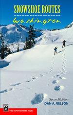 Snowshoe Routes : Washington - Dan Nelson