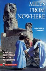 Miles from Nowhere : A Round the World Bicycle Adventure - Barbara Savage