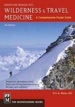 Wilderness & Travel Medicine : A Comprehensive Pocket Guide, Adventure Medical Kits - Eric Weiss