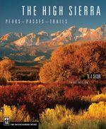 High Sierra : Peaks, Passes, Trails, 3rd Ed. - R.J. Secor