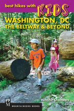 Best Hikes with Kids : Washington DC, the Beltway & Beyond - Jennifer Chambers