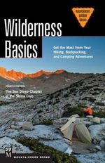 Wilderness Basics : Get the Most from Your Hiking, Backpacking, and Camping Adventure