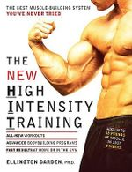 The New High-Intensity Training : The Best Muscle-Building System You've Never Tried - Ellington Darden