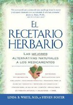 El Recetario Herbario : The Best Natural Alternatives to Over-The-Counter and Prescription Medicines! :  The Best Natural Alternatives to Over-The-Counter and Prescription Medicines! - Linda B White