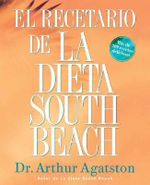 El Recetario de La Dieta South Beach  : SPANISH EDITION - Arthur S Agatston, M.D.