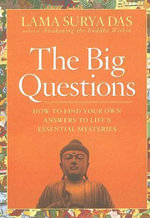 The Big Questions : A Buddhist Response to Life's Most Challenging Mysteries - Lama Surya Das