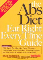The ABS Diet Eat Right Every Time Guide - David Zinczenko