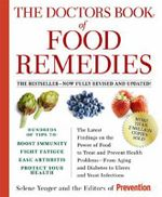 The Doctors Book of Food Remedies :  The Latest Findings on the Power of Food to Treat and Prevent Health Problems - From Aging and Diabetes to Ulcers and Yeast Infections - Selene Yeager