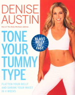 Tone Your Tummy Type : Flatten Your Belly and Shrink Your Waist in 4 Weeks - Denise Austen